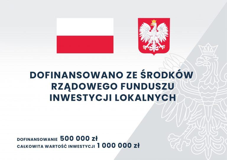 Dofinansowano ze środków rządowego funduszu inwestycji lokalnych. Dofinansowanie 500000 złotych. Całkowita wartość inwestycji 1000000 złotych